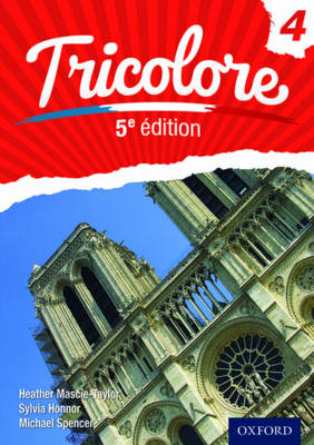 Tricolore 5e edition: Student Book 4 by Heather Mascie-Taylor, Sylvia Honnor