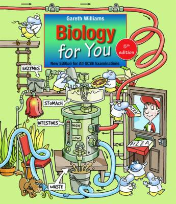 Biology for You Fifth Edition for All GCSE Examinations by Gareth Williams