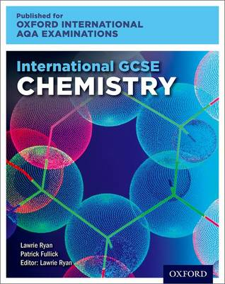 International GCSE Chemistry for Oxford International AQA Examinations by Lawrie Ryan, Patrick Fullick