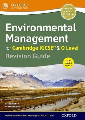 Environmental Management for Cambridge IGCSE (R) & O Level Revision Guide by Muriel Fretwell, Liz Whiteley