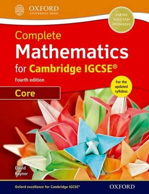 Complete Mathematics for Cambridge IGCSE (R) Student Book (Core) by David Rayner