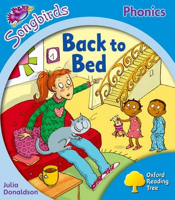 Oxford Reading Tree: Level 3: More Songbirds Phonics Back to Bed by Julia Donaldson