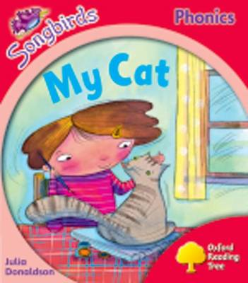 Oxford Reading Tree: Level 4: More Songbirds Phonics My Cat by Julia Donaldson