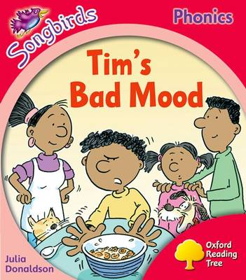 Oxford Reading Tree: Level 4: More Songbirds Phonics Tim's Bad Mood by Julia Donaldson