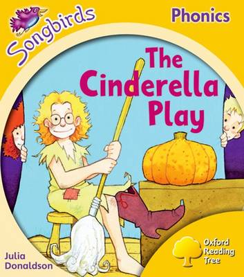 Oxford Reading Tree Songbirds Phonics: Level 5: The Cinderella Play by Julia Donaldson