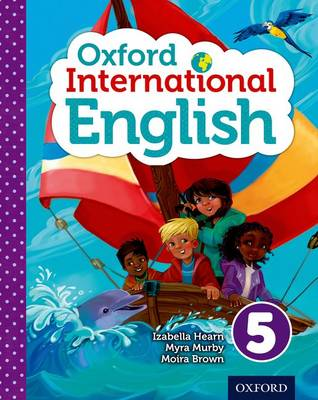 Oxford International Primary English Student Book 5 by Izabella Hearn, Myra Murby, Moira Brown