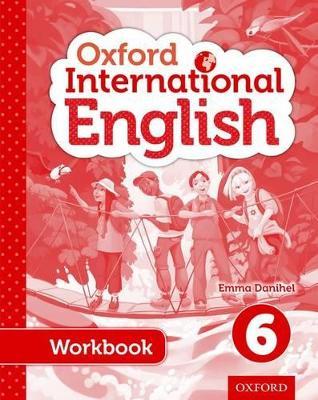 Oxford International Primary English Student Workbook 6 by Emma Danihel
