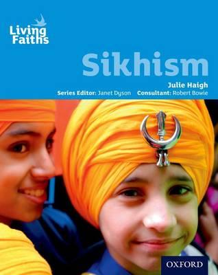 Living Faiths Sikhism Student Book by Julie Haigh