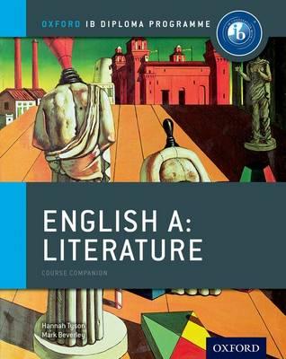 IB English A Literature Course Book: Oxford IB Diploma Programme by Hannah Tyson, Mark Beverley
