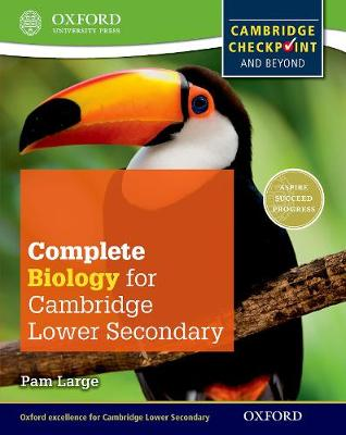 Complete Biology for Cambridge Secondary 1 Student Book For Cambridge Checkpoint and beyond by Pam Large