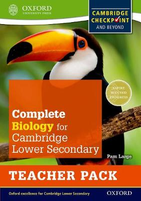 Complete Biology for Cambridge Secondary 1 Teacher Pack For Cambridge Checkpoint and beyond by Pam Large