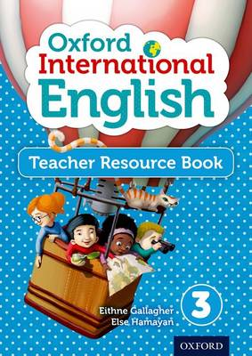Oxford International Primary English Teacher Resource Book 3 by Eithne Gallagher, Else Hamayan