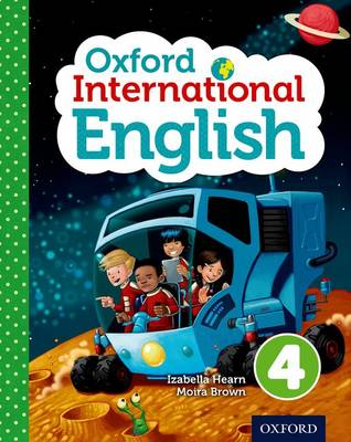 Oxford International Primary English Student Book 4 by Izabella Hearn, Myra Murby, Moira Brown