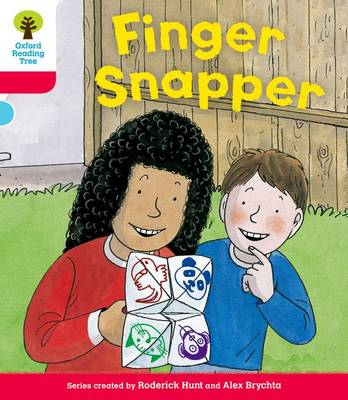 Oxford Reading Tree: Decode and Develop More A Level 4 Finger Snap by Roderick Hunt, Paul Shipton