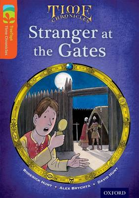 Oxford Reading Tree TreeTops Time Chronicles: Level 13: Stranger At The Gates by Roderick Hunt, David Hunt
