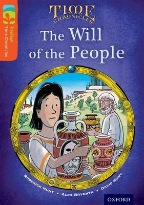 Oxford Reading Tree TreeTops Time Chronicles: Level 13: The Will Of The People by Roderick Hunt, David Hunt