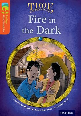 Oxford Reading Tree TreeTops Time Chronicles: Level 13: Fire In The Dark by Roderick Hunt, David Hunt
