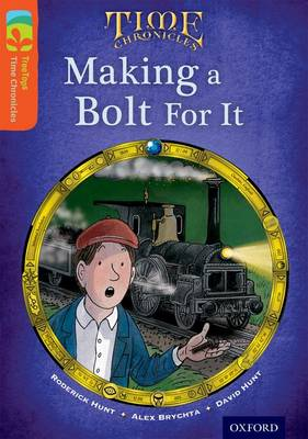 Oxford Reading Tree TreeTops Time Chronicles: Level 13: Making A Bolt For It by Roderick Hunt, David Hunt