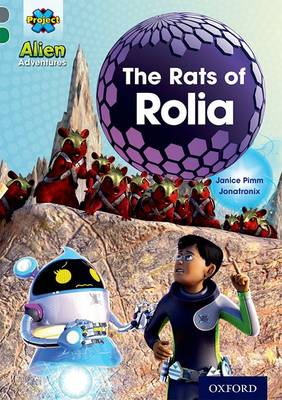 Project X Alien Adventures: Grey Book Band, Oxford Level 12: The Rats of Rolia by Janice Pimm