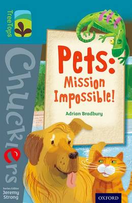 Oxford Reading Tree TreeTops Chucklers: Level 9: Pets: Mission Impossible! by Adrian Bradbury