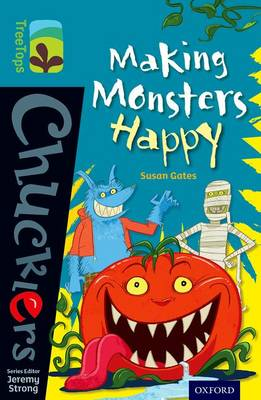 Oxford Reading Tree TreeTops Chucklers: Level 9: Making Monsters Happy by Susan Gates