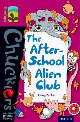 Oxford Reading Tree TreeTops Chucklers: Level 10: The After-School Alien Club by Jonny Zucker
