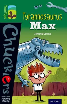 Oxford Reading Tree TreeTops Chucklers: Level 12: Tyrannosaurus Max by Jeremy Strong