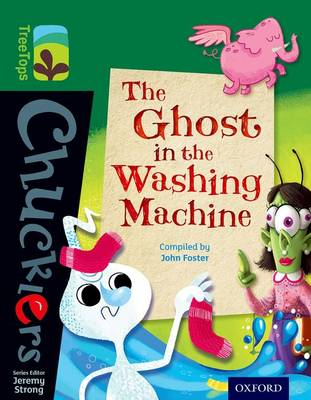 Oxford Reading Tree TreeTops Chucklers: Level 12: The Ghost in the Washing Machine by John Foster