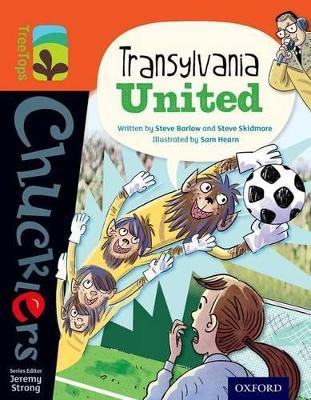 Oxford Reading Tree TreeTops Chucklers: Level 13: Transylvania United by Steve Barlow, Steve Skidmore