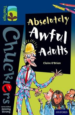 Oxford Reading Tree TreeTops Chucklers: Level 14: Absolutely Awful Adults by Claire O'Brien