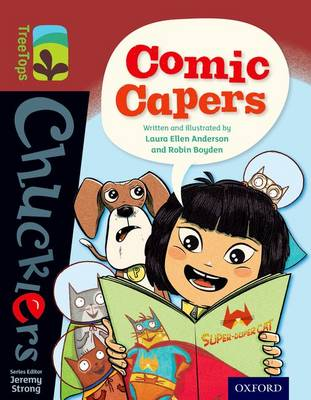 Oxford Reading Tree TreeTops Chucklers: Level 15: Comic Capers by Laura Anderson, Robin Boyden
