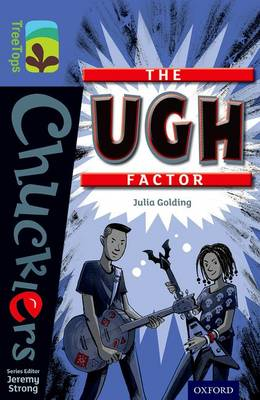 Oxford Reading Tree TreeTops Chucklers: Level 17: The Ugh Factor by Julia Golding