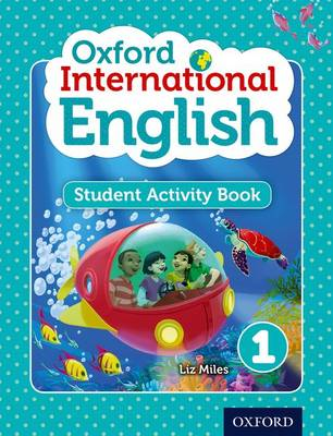 Oxford International English Student Activity Book 1 by Liz Miles
