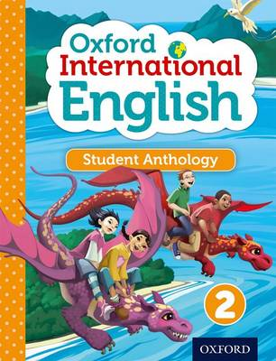 Oxford International Primary English Student Anthology 2 by Sarah Snashall