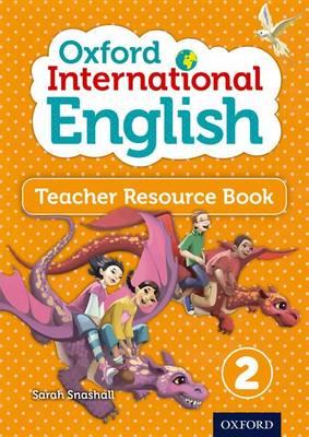 Oxford International English Teacher Resource Book 2 by Sarah Snashall