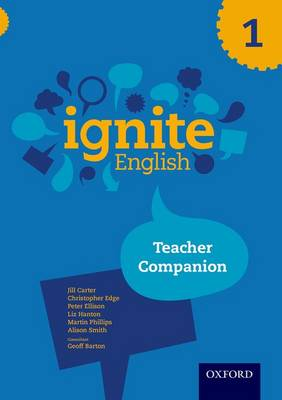 Ignite English: Teacher Companion 1 by Jill Carter, Christopher Edge, Peter Ellison, Liz Hanton