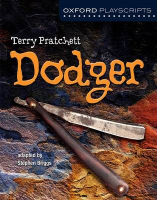 Oxford Playscripts: Dodger by Stephen Briggs, Terry Pratchett