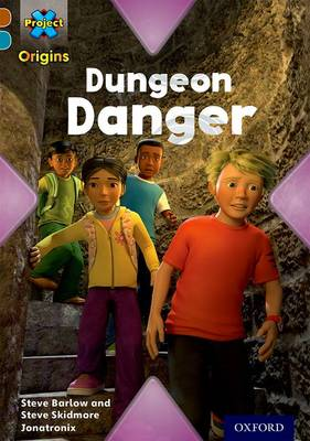 Project X Origins: Brown Book Band, Oxford Level 9: Knights and Castles: Dungeon Danger by Steve Barlow, Steve Skidmore