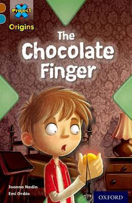 Project X Origins: Brown Book Band, Oxford Level 9: Chocolate: The Chocolate Finger by Joanna Nadin