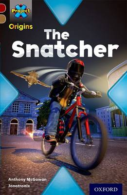 Project X Origins: Dark Red Book Band, Oxford Level 18: Who Dunnit?: The Snatcher by Anthony McGowan
