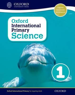 Oxford International Primary Science: Stage 1: Age 5-6: Student Workbook 1 by Alan Haigh, Deborah Roberts, Geraldine Shaw