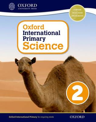 Oxford International Primary Science: Stage 2: Age 6-7: Student Book 2 by Alan Haigh, Deborah Roberts, Geraldine Shaw