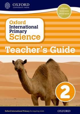 Oxford International Primary Science: Teacher's Guide 2 by Alan Haigh, Deborah Roberts, Geraldine Shaw