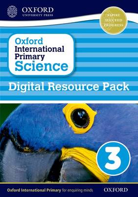 Oxford International Primary Science: Digital Resource Pack 3 by