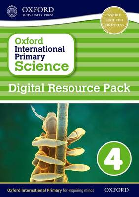 Oxford International Primary Science: Digital Resource Pack 4 by