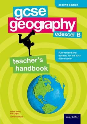 GCSE Geography Edexcel B Teacher's Handbook by Bob Digby, Catherine Hurst