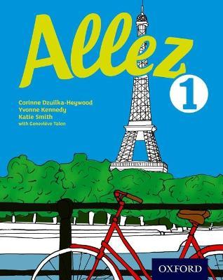 Allez: Student Book 1 by Corinne Dzuilka-Heywood, Yvonne Kennedy, Katie Smith, Genevieve Talon