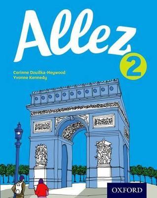 Allez: Student Book 2 by Corinne Dzuilka-Heywood, Yvonne Kennedy