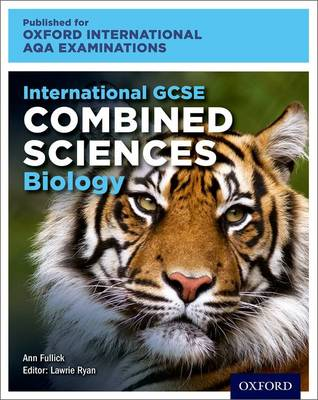 International GCSE Combined Sciences Biology for Oxford International AQA Examinations Online Textbook by Ann Fullick