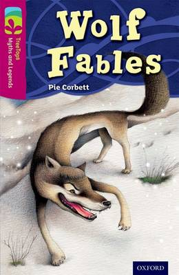 Oxford Reading Tree TreeTops Myths and Legends: Level 10: Wolf Fables by Pie Corbett